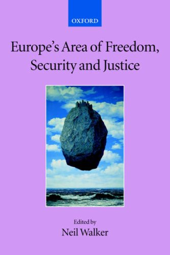 Europe's Area of Freedom, Security and Justice (Collected Courses of the Academy of European Law)