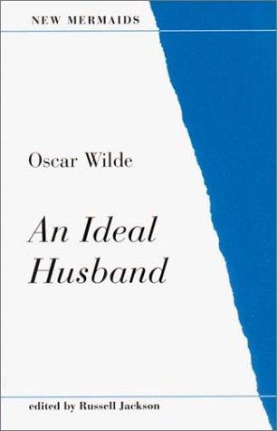 An Ideal Husband (New Mermaids)