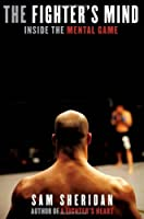 The Fighter's Mind: Inside the Mental Game
