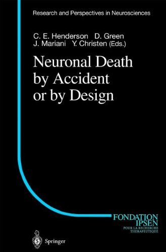 Neuronal Death By Accident Or By Design (Research And Perspectives In Neurosciences)
