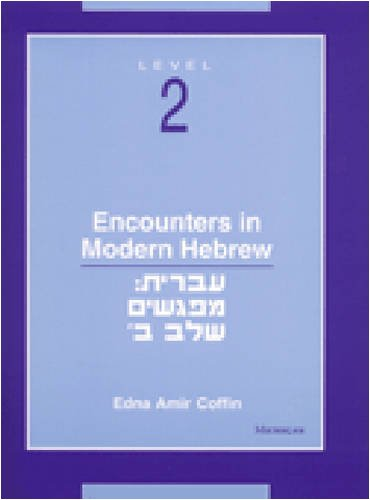 Encounters in Modern Hebrew: Level 2