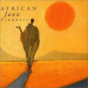 African Jazz Pioneers - African Jazz Pioneers - Amazon.com Music