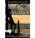 By Bernice L. McFadden Sugar: A Novel