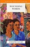 img - for Wounding Words (African Writers: Classics in Context) book / textbook / text book