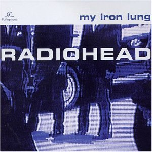 Radiohead - My Iron Lung EP - Zortam Music