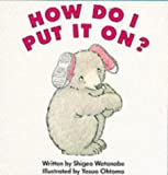 img - for How Do I Put It On? (Red Fox Picture Books) book / textbook / text book