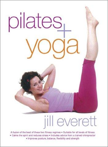 Yoga-Pilates Fusion, Jill Everett