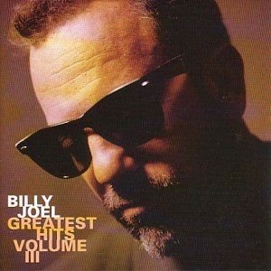 Billy Joel - Greatest Hits, Volume 3 - Zortam Music