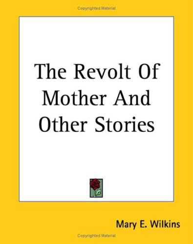 The Revolt of 'Mother' Free Book Notes, Summaries, Cliff Notes and Analysis