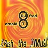echange, troc Dj Fred & Arnold T - Push The Music