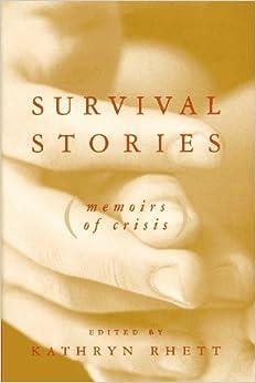 Survival Stories: Memoirs of Crisis