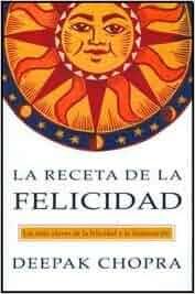Receta De La Felicidad: DEEPAK CHOPRA: 9789502805061: Amazon.com