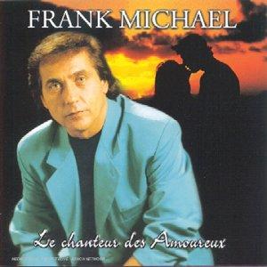 Frank Michael - Le Chanteur Des Amoureux