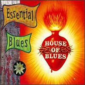 Various Artists-The Essential Blues/House Of Blues