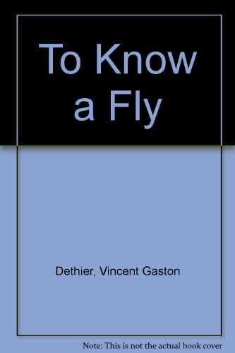 to know a fly essay To know a fly the book, to know a fly by vincent g dethier, is about a scientist who fell in love with the fly professor dethier isn't like most scientists who are idolized for their accomplishments and rejected for the lack of ability to communicate with society.
