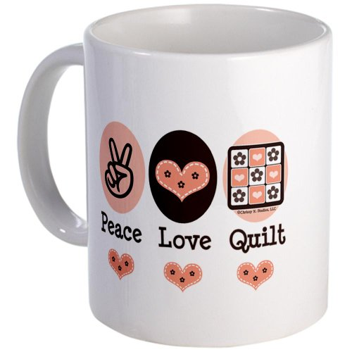 Peace Love Quilt Quilting Mug Mug By Cafepress