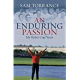An Enduring Passion: My Ryder Cup Yearsby Sam Torrance