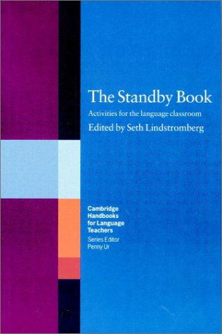 The Standby Book: Activities for the Language Classroom (Cambridge Handbooks for Language Teachers)