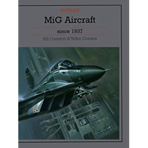 Mig Aircraft Since 1937 (Putnam Aviation Series)