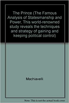 """political power in the prince by Prince"""" proposed a blue print for politicians to follow if they must become  successful  second is political power which addresses the issue of  centralization and."""