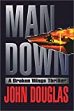 Man Down: A Broken Wings Thriller (0671023926) by John E. Douglas