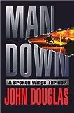 Man Down: A Broken Wings Thriller (0671023926) by John E. Douglas