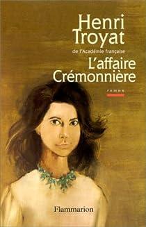 L'affaire Crémonnière par Troyat