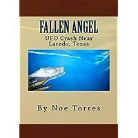 Fallen Angel: UFO Crash Near Laredo, Texas