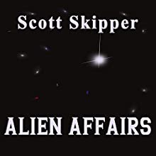Alien Affairs Audiobook by Scott Skipper Narrated by Heidi Allred