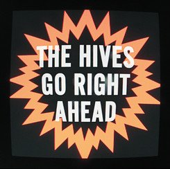 THE HIVES - Go Right Ahead RSD Exclusive 7' by The Hives - 33T