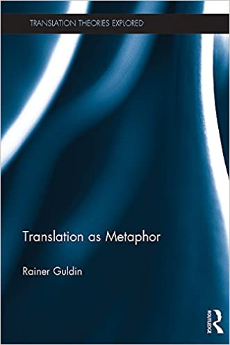 Translation as Metaphor (Translation Theories Explored)