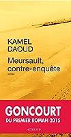 Meursault, contre-enquête - Prix Goncourt du 1er roman