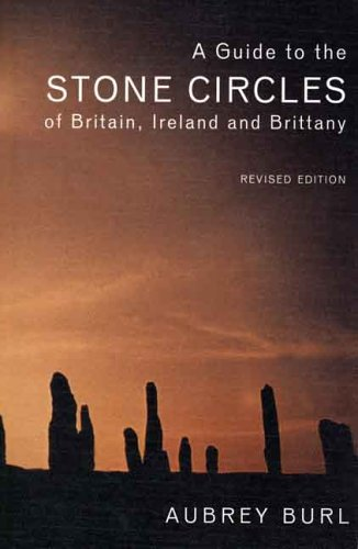 Guide to the Stone Circles of Britain, Ireland and Brittany