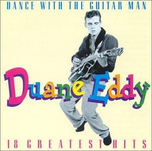 Duane Eddy - Dance With the Guitar Man: 18 Greatest Hits - Zortam Music