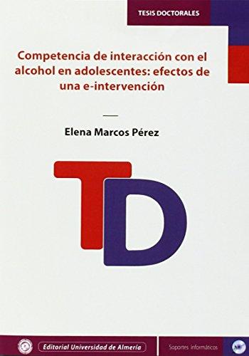 Competencia de interacción con el alcohol en adolescentes: Efectos de una e-intervención (Tesis Doctorales (Edición Electrónica))