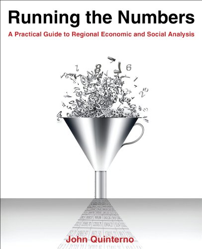 Running the Numbers: A Practical Guide to Regional Economic and Social Analysis