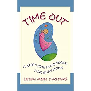 Time Out: The Quiet Time Devotional for Busy Moms (Inspirational Library)