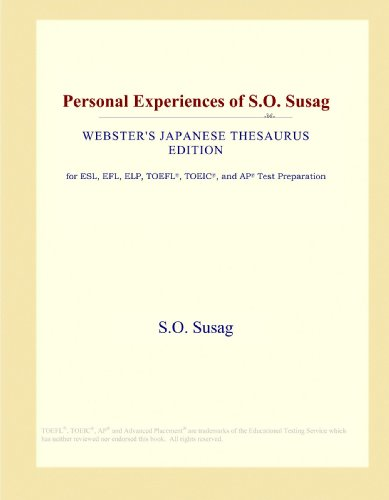 Personal Experiences of S.O. Susag (Webster's Japanese Thesaurus Edition)
