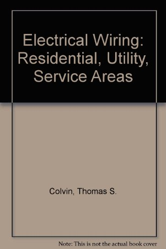 Electrical Wiring: Residential, Utility, Service Areas