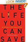 The Life You Can Save: Acting Now to...