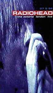 Radiohead: 27.5.94 The Astoria, London: Live [VHS]