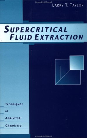 Supercritical Fluid Extraction (Techniques in Analytical Chemistry)