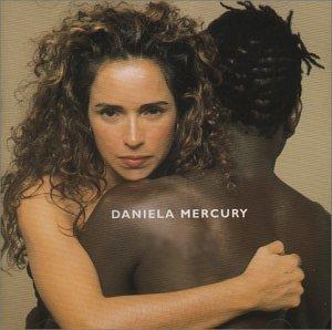 Daniela Mercury - Feijao Com Arroz - Zortam Music