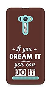 Amez If you can Dream it You can do it Back Cover For Asus Zenfone Selfie