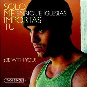 Enrique Iglesias - Solo Me Importas Tu - Zortam Music