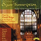 The World of Organ Transcriptions / The Organ of Gloucester Cathedral David Briggs