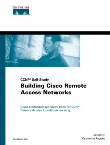 Building Cisco Remote Access Networks