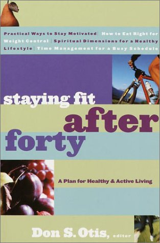 Staying Fit After Forty: A Plan for Healthy and Active Living
