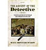 img - for [(The Ascent of the Detective: Police Sleuths in Victorian and Edwardian England)] [Author: Haia Shpayer-Makov] published on (November, 2011) book / textbook / text book