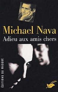 Adieu aux amis chers par Michael Nava